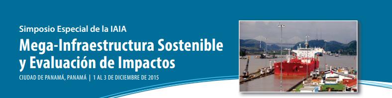Simposio Especial de la IAIA. Mega-Infraestructura Sostenible y Evaluación de Impactos