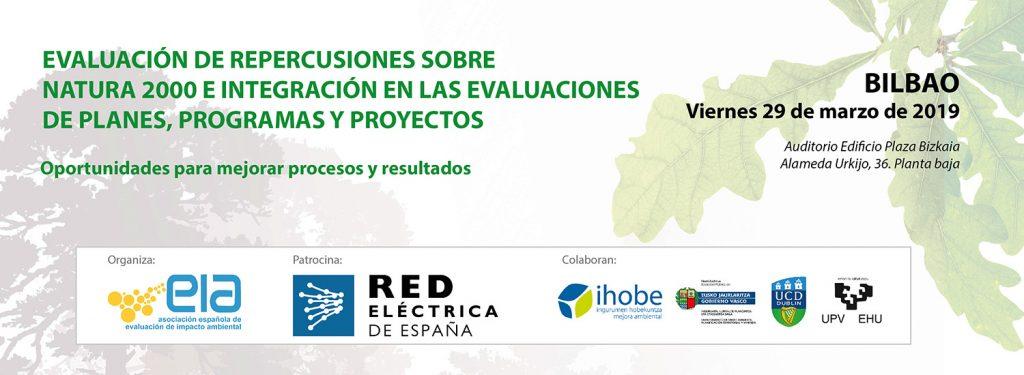 SEMINARIO SOBRE:  EVALUACIÓN DE REPERCUSIONES SOBRE RED NATURA 2000 E INTEGRACIÓN EN LAS EVALUACIONES DE PLANES, PROGRAMAS Y PROYECTOS – Oportunidades para mejorar procesos y resultados.